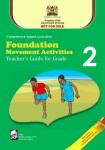 Foundation Movement Activities Teacher's Guide Grade 2