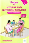 Focus on Hygiene and Nutrition Activities Grade 1 Learner's Workbook