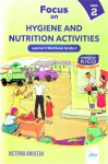 FOCUS ON Hygiene and Nutrition Activities Learner's Workbook Grade 2
